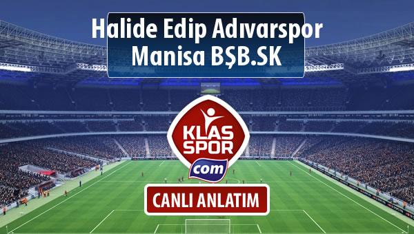 İşte Halide Edip Adıvarspor - Manisa BŞB.SK maçında ilk 11'ler