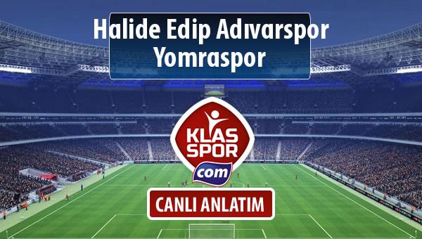 Halide Edip Adıvarspor - Yomraspor sahaya hangi kadro ile çıkıyor?