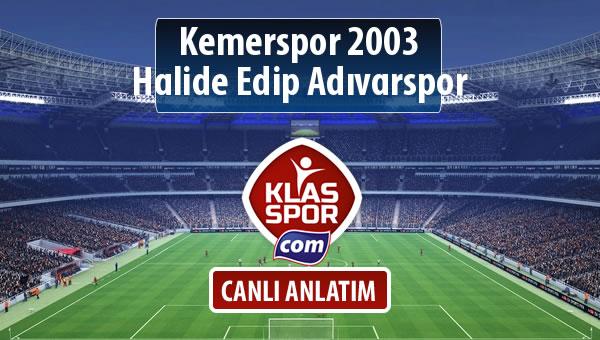 İşte Kemerspor 2003 - Halide Edip Adıvarspor maçında ilk 11'ler