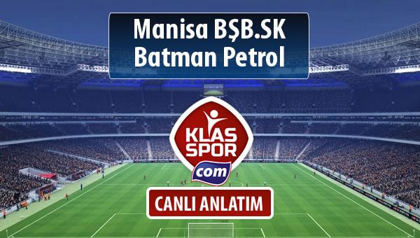 Manisa BŞB.SK - Batman Petrol maç kadroları belli oldu...