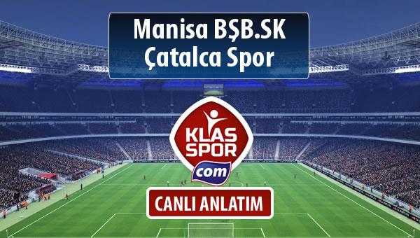 Manisa BŞB.SK - Çatalca Spor sahaya hangi kadro ile çıkıyor?