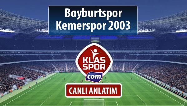 Bayburtspor - Kemerspor 2003 maç kadroları belli oldu...