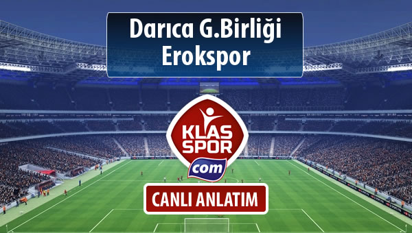 İşte Darıca G.Birliği - Erokspor maçında ilk 11'ler