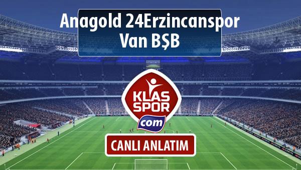 Anagold 24Erzincanspor - Van BŞB sahaya hangi kadro ile çıkıyor?