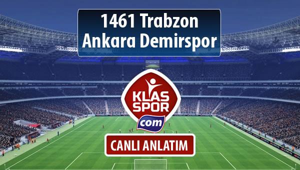 İşte 1461 Trabzon - Ankara Demirspor maçında ilk 11'ler