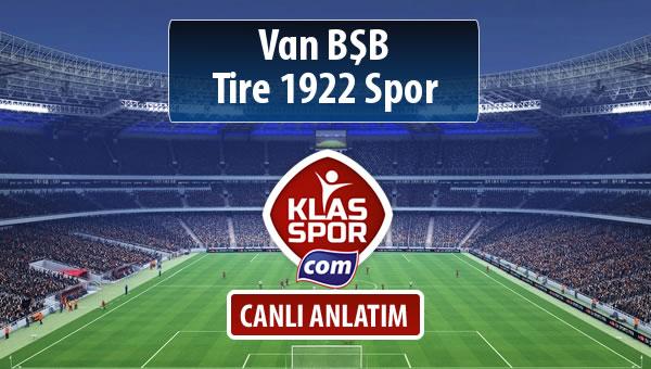 Van BŞB - Tire 1922 Spor sahaya hangi kadro ile çıkıyor?