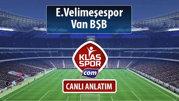 İşte E.Velimeşespor - Van BŞB maçında ilk 11'ler