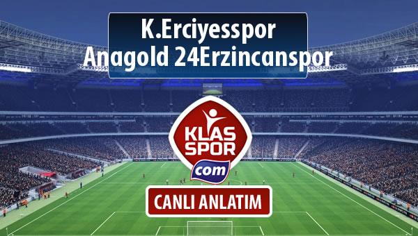 K.Erciyesspor - Anagold 24Erzincanspor sahaya hangi kadro ile çıkıyor?