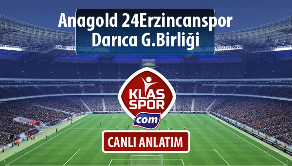 İşte Anagold 24Erzincanspor - Darıca G.Birliği maçında ilk 11'ler
