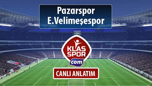 Pazarspor - E.Velimeşespor sahaya hangi kadro ile çıkıyor?