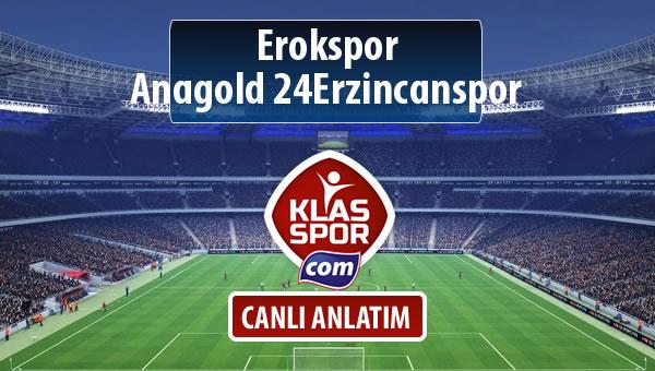 Erokspor - Anagold 24Erzincanspor maç kadroları belli oldu...
