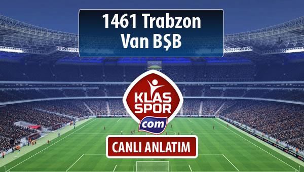 1461 Trabzon - Van BŞB sahaya hangi kadro ile çıkıyor?