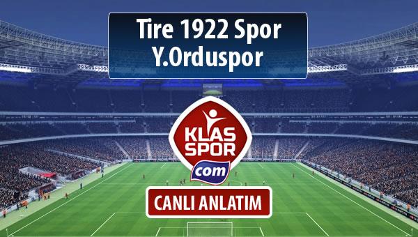 Tire 1922 Spor - Y.Orduspor maç kadroları belli oldu...
