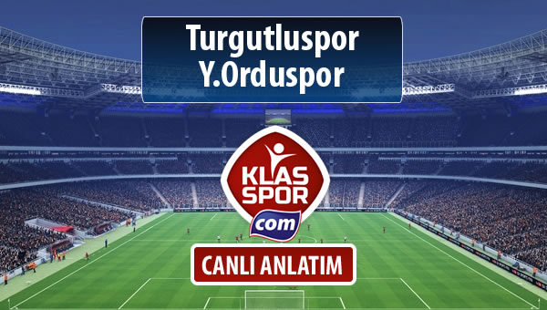 Turgutluspor - Y.Orduspor maç kadroları belli oldu...