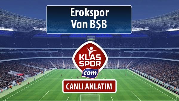 Erokspor - Van BŞB maç kadroları belli oldu...