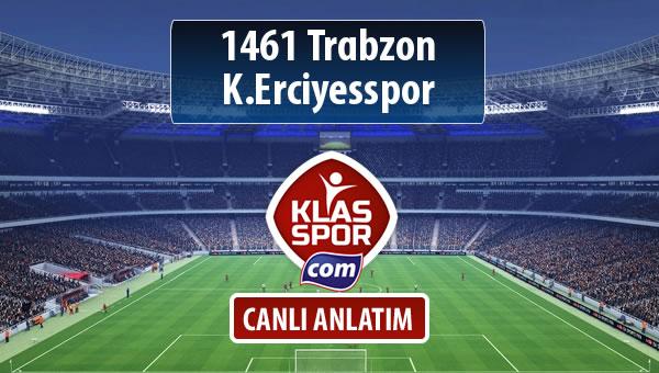 1461 Trabzon - K.Erciyesspor sahaya hangi kadro ile çıkıyor?