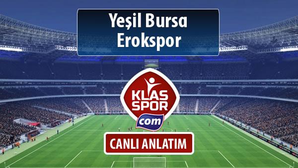 Yeşil Bursa - Erokspor maç kadroları belli oldu...