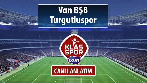 Van BŞB - Turgutluspor maç kadroları belli oldu...
