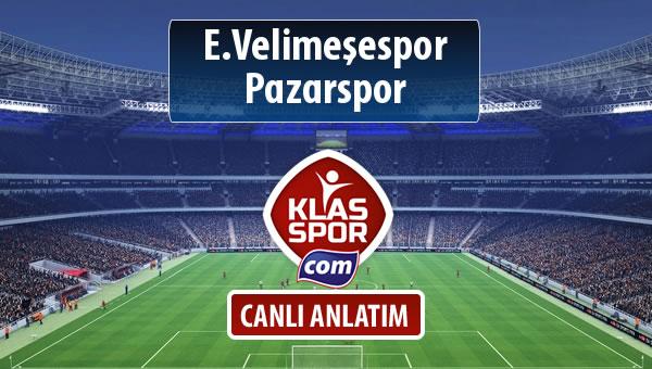 E.Velimeşespor - Pazarspor maç kadroları belli oldu...