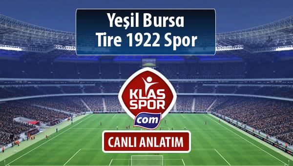 Yeşil Bursa - Tire 1922 Spor sahaya hangi kadro ile çıkıyor?