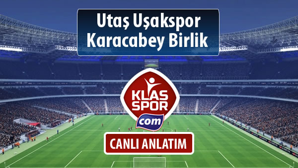 İşte Utaş Uşakspor - Karacabey Birlik  maçında ilk 11'ler
