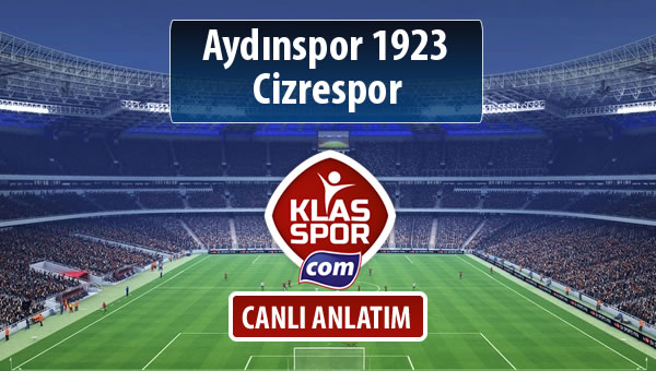 Aydınspor 1923 - Cizrespor sahaya hangi kadro ile çıkıyor?