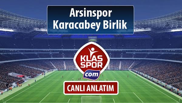 Arsinspor - Karacabey Birlik  maç kadroları belli oldu...