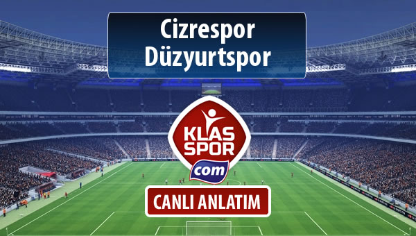 İşte Cizrespor - Düzyurtspor maçında ilk 11'ler