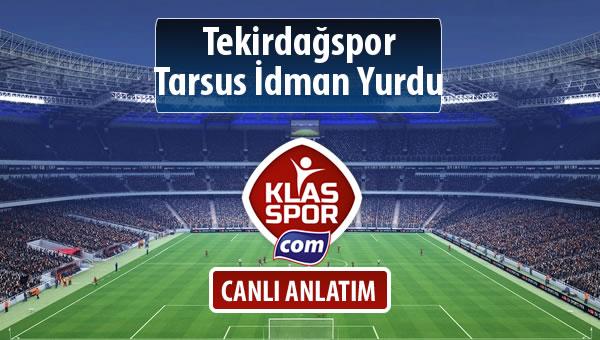 İşte Tekirdağspor - Tarsus İdman Yurdu maçında ilk 11'ler