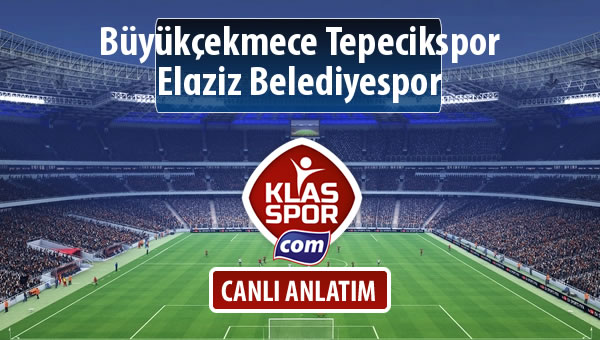 Büyükçekmece Tepecikspor - Elaziz Belediyespor sahaya hangi kadro ile çıkıyor?
