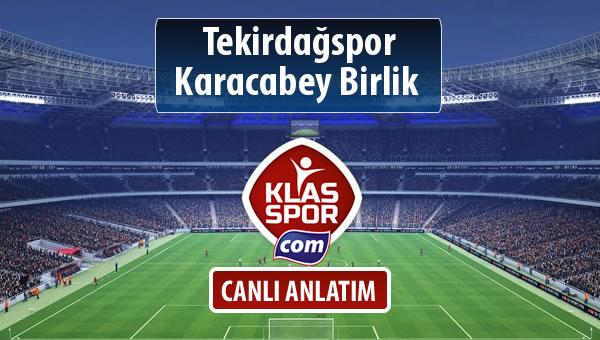 İşte Tekirdağspor - Karacabey Birlik  maçında ilk 11'ler