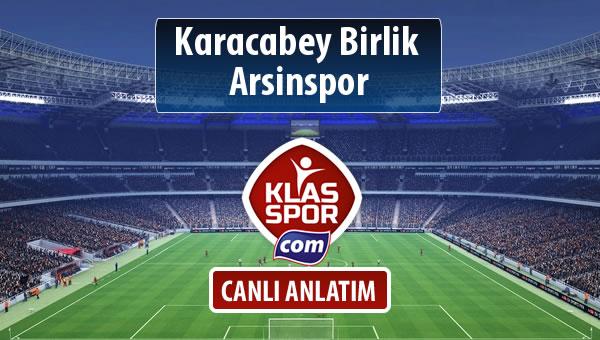Karacabey Birlik  - Arsinspor maç kadroları belli oldu...