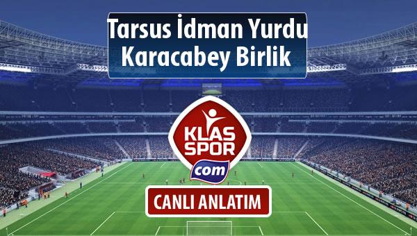 Tarsus İdman Yurdu - Karacabey Birlik  maç kadroları belli oldu...
