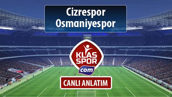 Cizrespor - Osmaniyespor sahaya hangi kadro ile çıkıyor?
