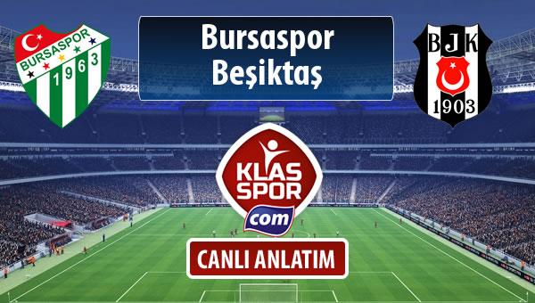 İşte Bursaspor - Beşiktaş maçında ilk 11'ler
