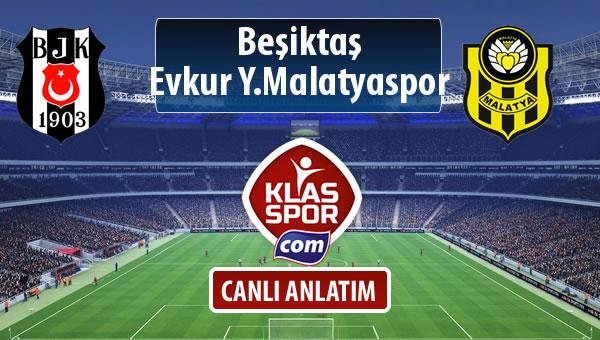 Beşiktaş - Evkur Y.Malatyaspor sahaya hangi kadro ile çıkıyor?
