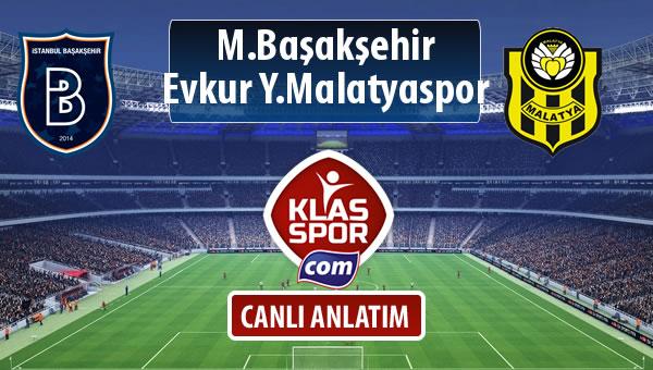 M.Başakşehir - Evkur Y.Malatyaspor sahaya hangi kadro ile çıkıyor?