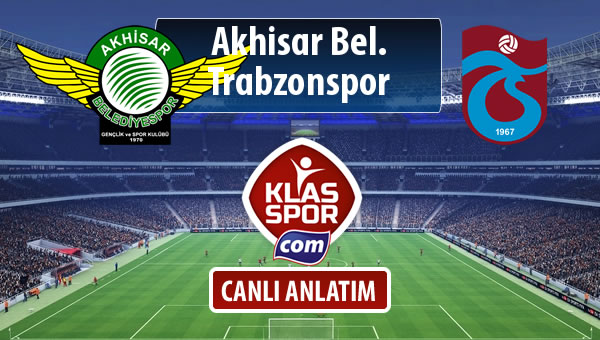 İşte Akhisar Bel. - Trabzonspor maçında ilk 11'ler