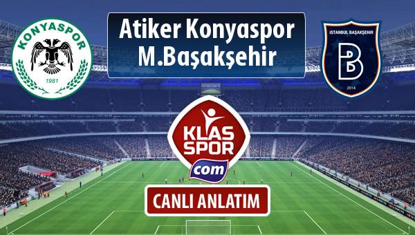 Atiker Konyaspor - M.Başakşehir sahaya hangi kadro ile çıkıyor?