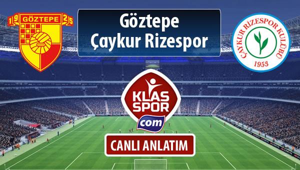 Göztepe - Çaykur Rizespor sahaya hangi kadro ile çıkıyor?