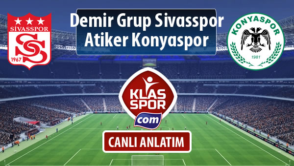 Demir Grup Sivasspor - Atiker Konyaspor sahaya hangi kadro ile çıkıyor?