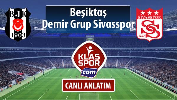 İşte Beşiktaş - Demir Grup Sivasspor maçında ilk 11'ler