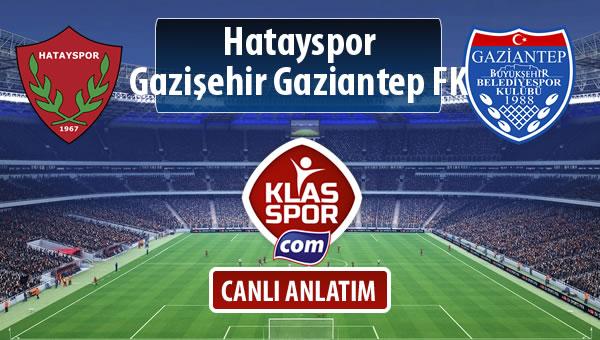 Hatayspor - Gazişehir Gaziantep FK sahaya hangi kadro ile çıkıyor?