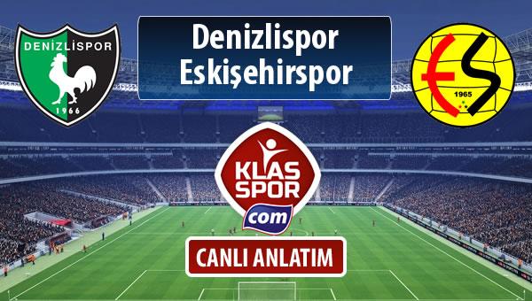 Denizlispor - Eskişehirspor sahaya hangi kadro ile çıkıyor?