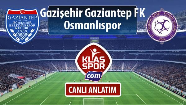 İşte Gazişehir Gaziantep FK - Osmanlıspor maçında ilk 11'ler