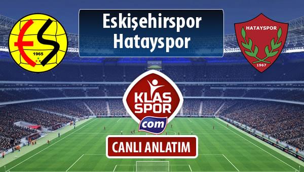 İşte Eskişehirspor - Hatayspor maçında ilk 11'ler