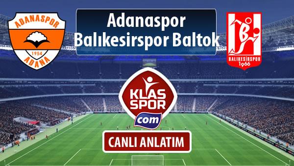 Adanaspor - Balıkesirspor Baltok sahaya hangi kadro ile çıkıyor?
