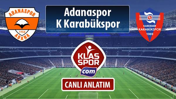Adanaspor - K Karabükspor sahaya hangi kadro ile çıkıyor?