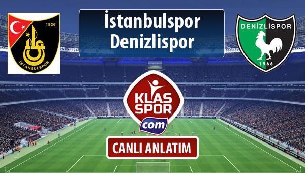 İstanbulspor - Denizlispor sahaya hangi kadro ile çıkıyor?