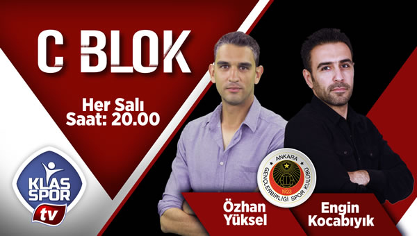 C Blok bugün 20:00'da